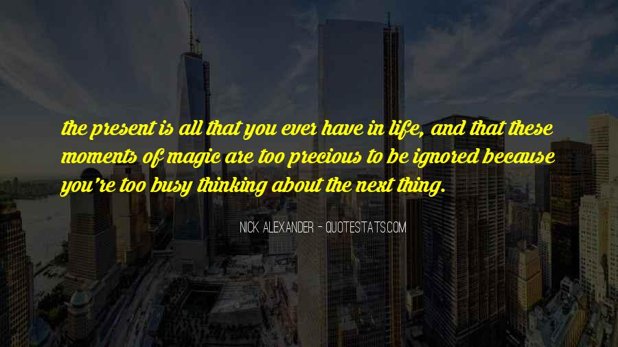 Thing About Life Quotes #180141