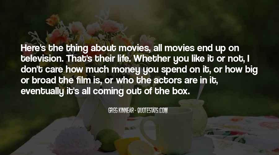 Thing About Life Quotes #24784