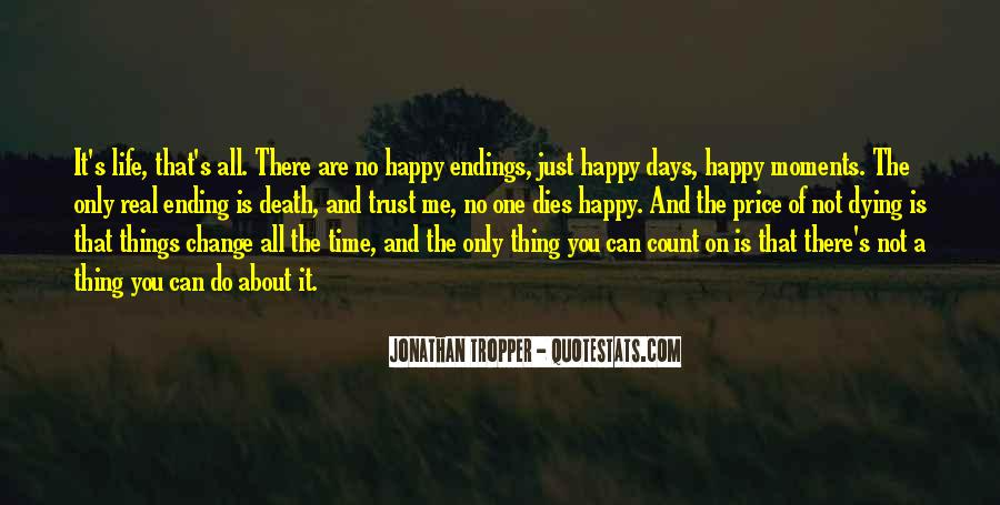 Thing About Life Quotes #2689