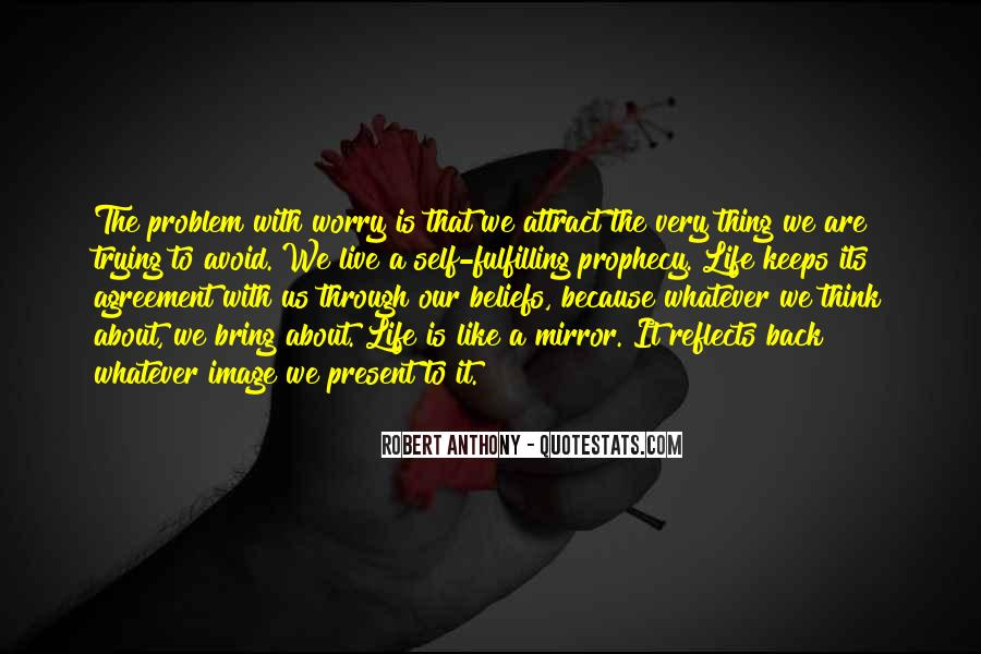 Thing About Life Quotes #31287