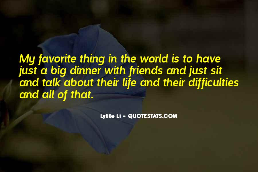Thing About Life Quotes #34571
