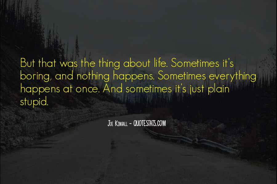 Thing About Life Quotes #41071
