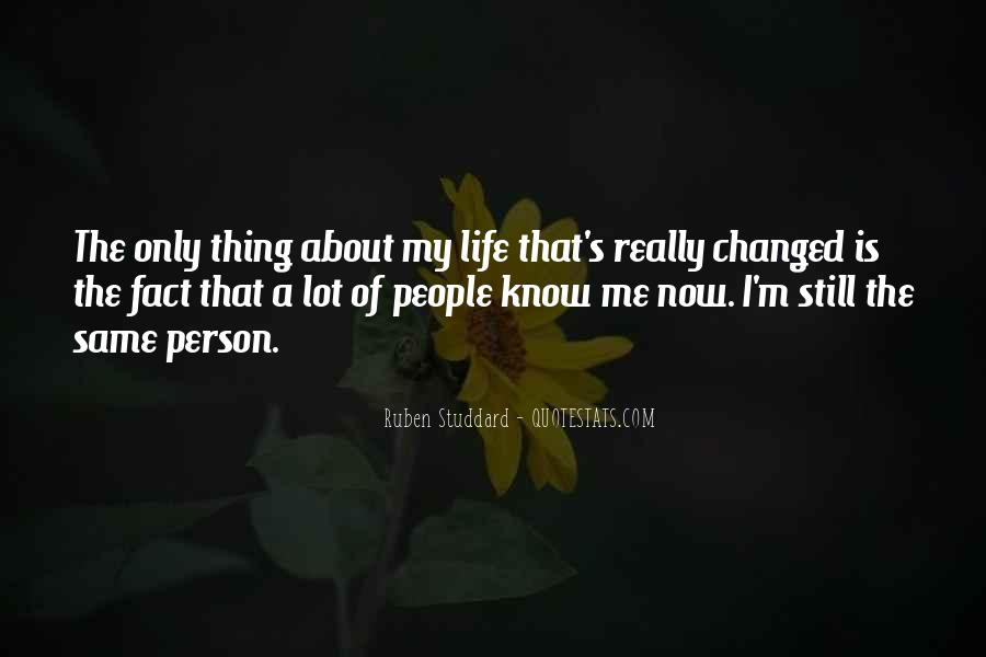 Thing About Life Quotes #41136