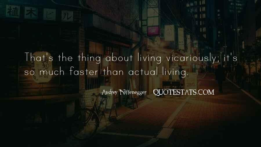 Thing About Life Quotes #49386