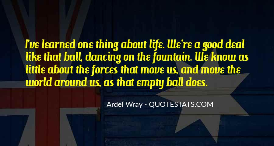 Thing About Life Quotes #67707