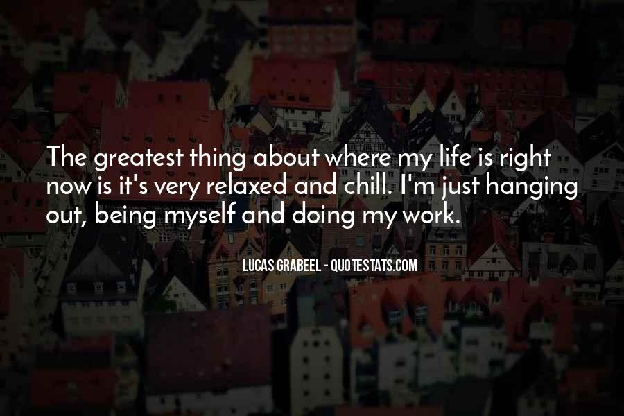 Thing About Life Quotes #6952