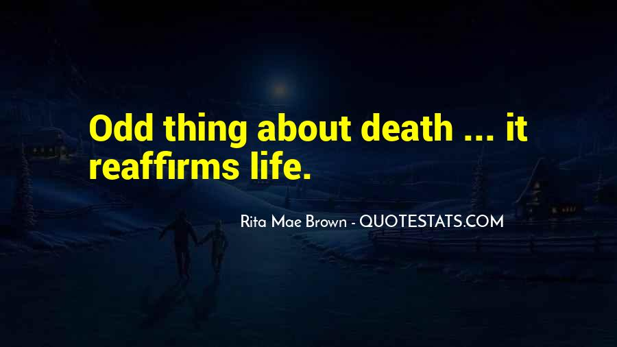Thing About Life Quotes #73117