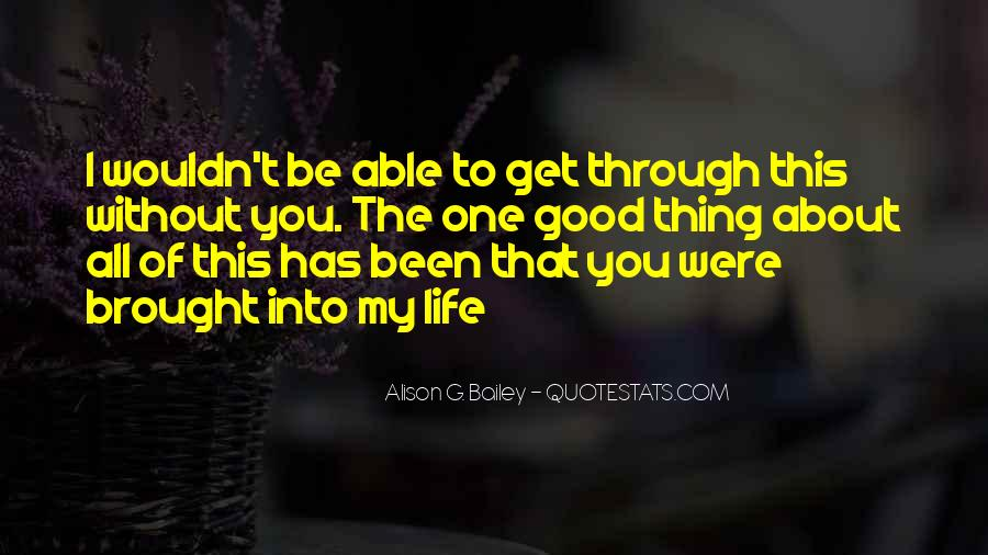 Thing About Life Quotes #78699