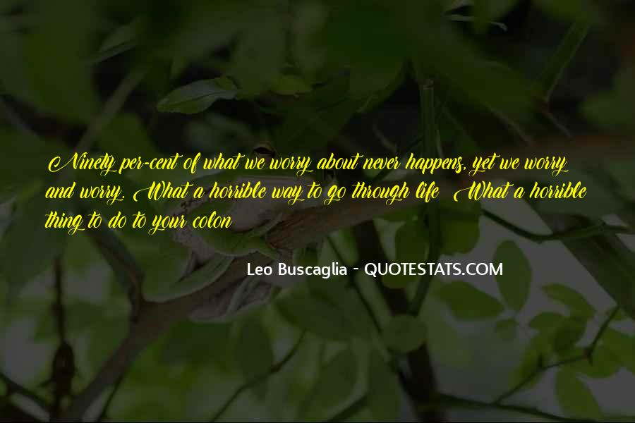 Thing About Life Quotes #84287
