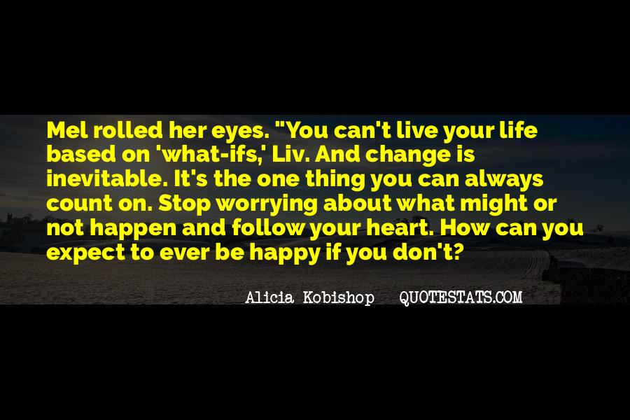 Thing About Life Quotes #92545