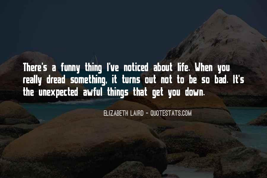 Thing About Life Quotes #95916