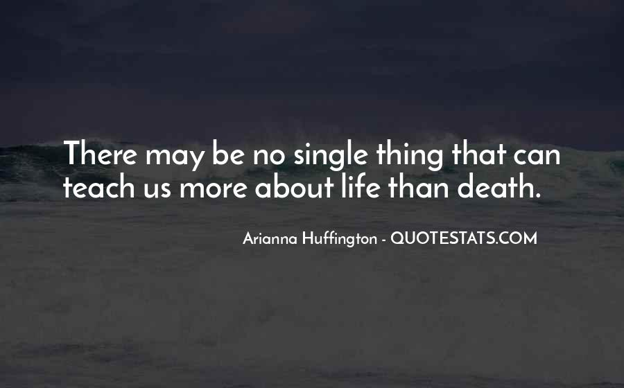 Thing About Life Quotes #99810