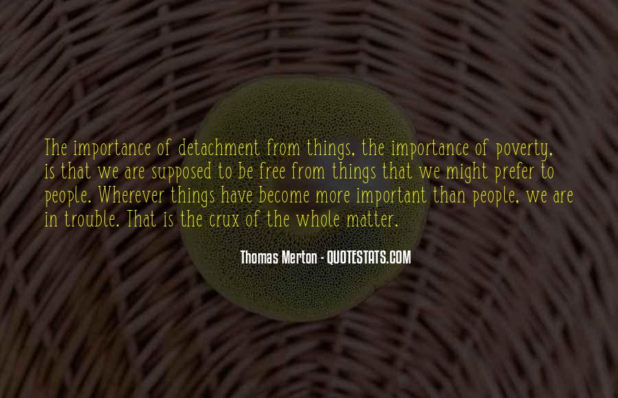Things Are Important Quotes #124918