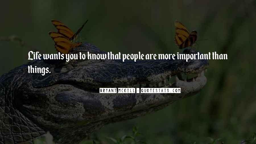 Things Are Important Quotes #16277