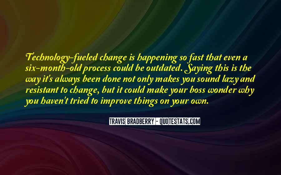 Things Change Fast Quotes #1054205