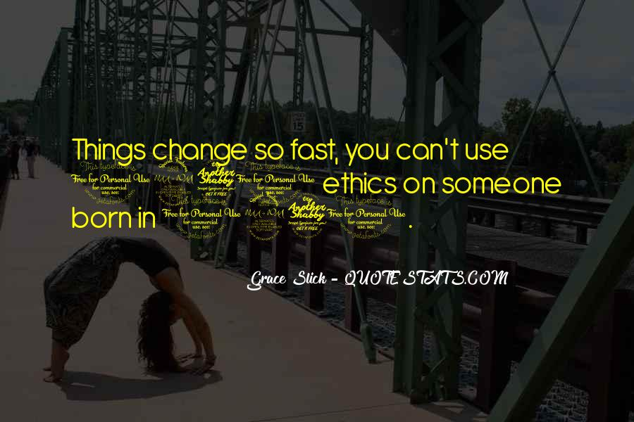 Things Change Fast Quotes #1742335