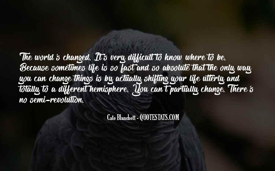 Things Change Fast Quotes #1850222
