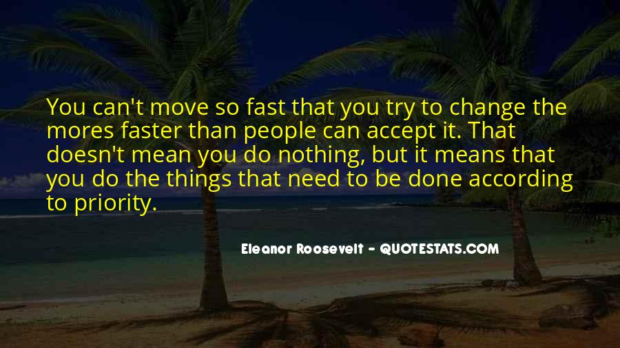 Things Change Fast Quotes #395243
