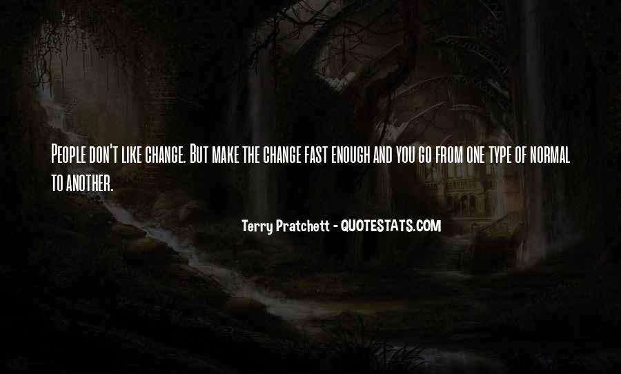 Things Change Fast Quotes #438176