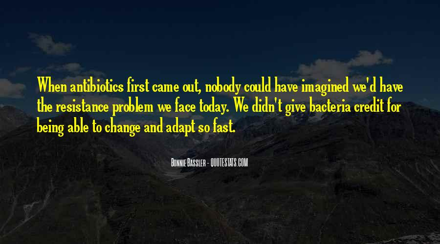 Things Change Fast Quotes #466455