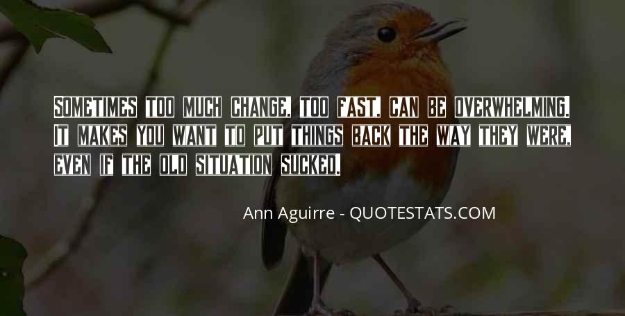 Things Change Fast Quotes #610034