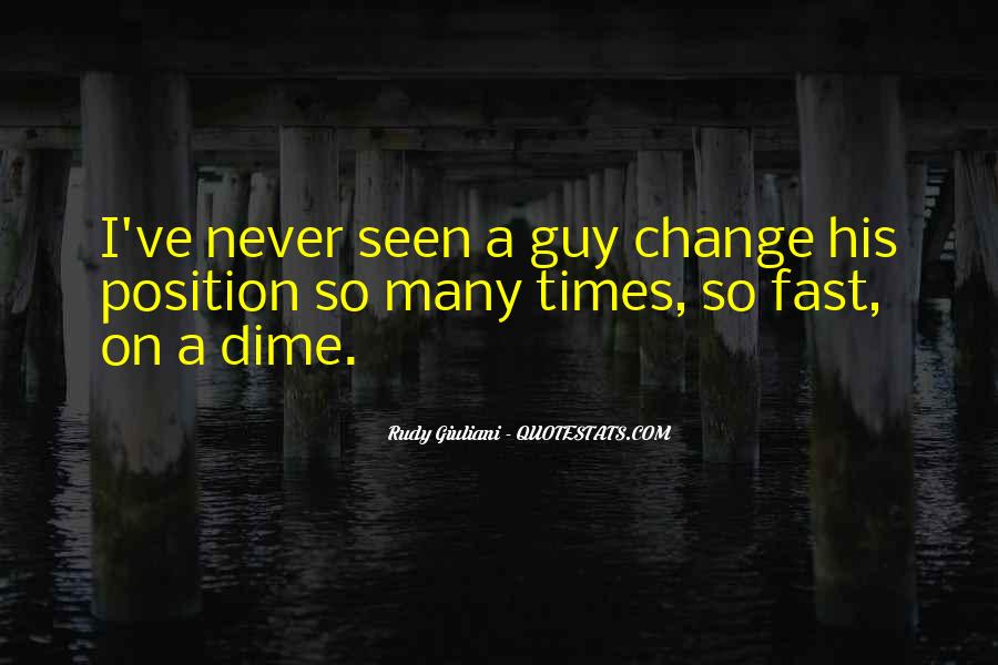 Things Change Fast Quotes #705037