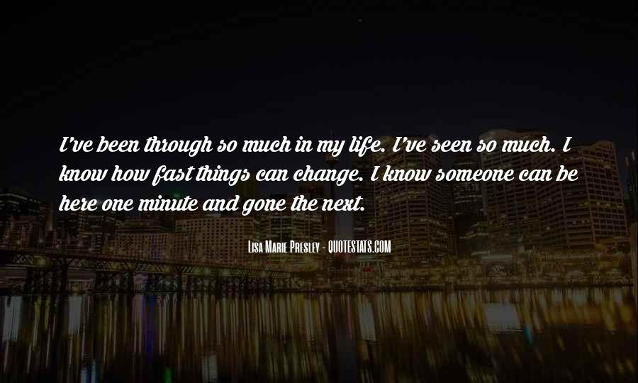 Things Change Fast Quotes #971998