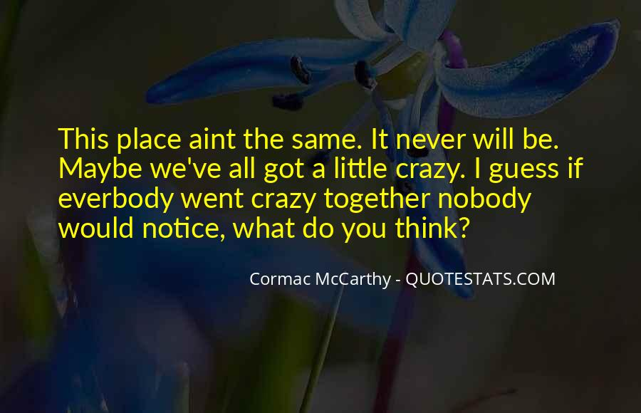Things Just Aint The Same Quotes #1148929