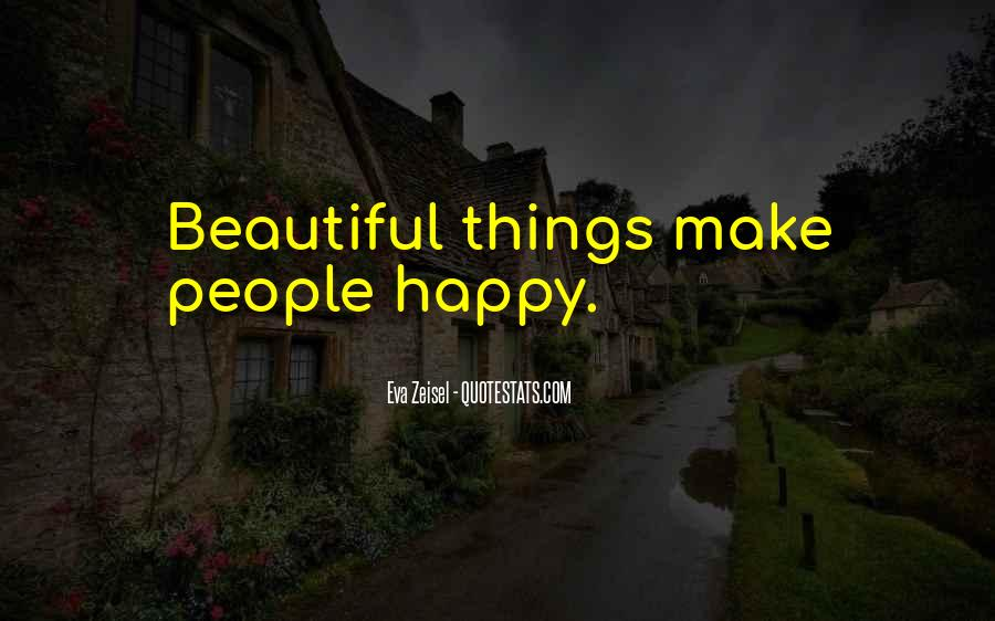 Things Make You Happy Quotes #138634