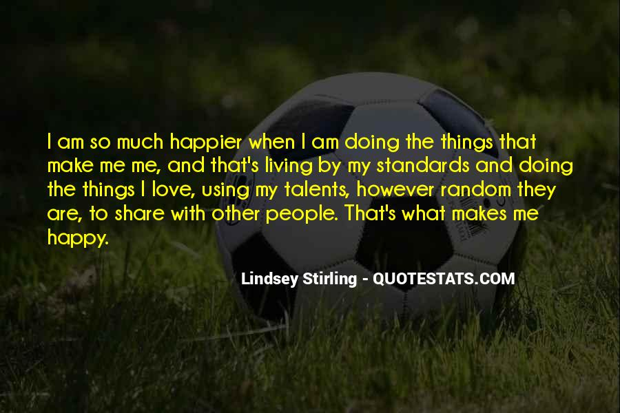 Things Make You Happy Quotes #212358