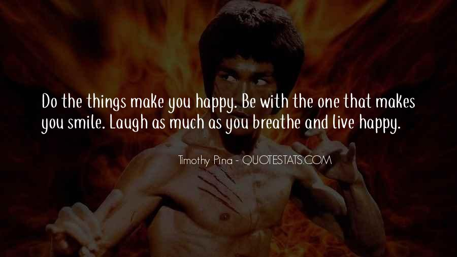 Things Make You Happy Quotes #352865
