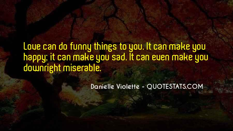 Things Make You Happy Quotes #390150
