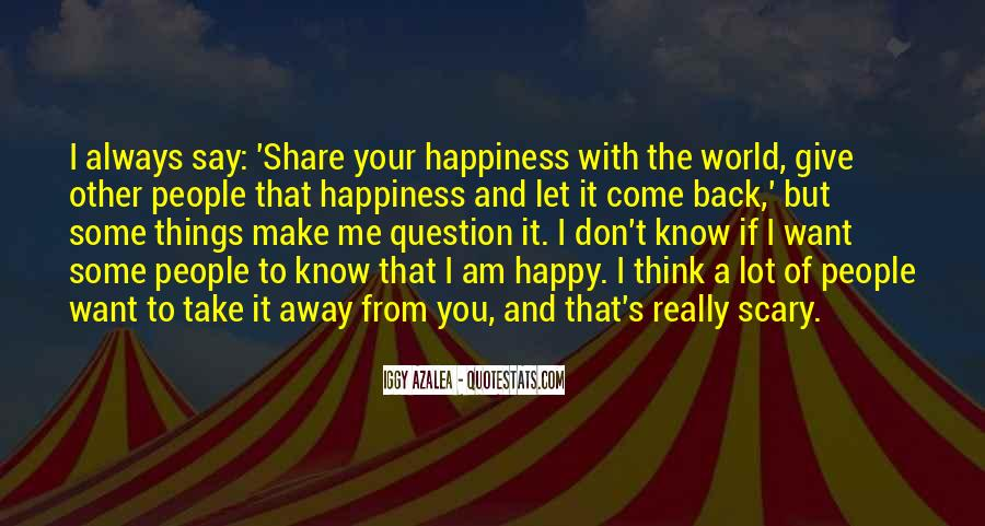 Things Make You Happy Quotes #404202