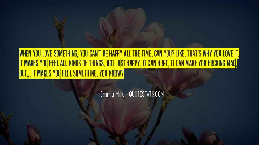 Things Make You Happy Quotes #409080