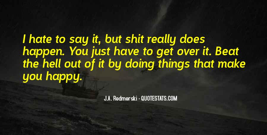 Things Make You Happy Quotes #577368