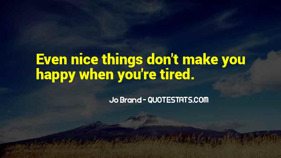 Things Make You Happy Quotes #770556