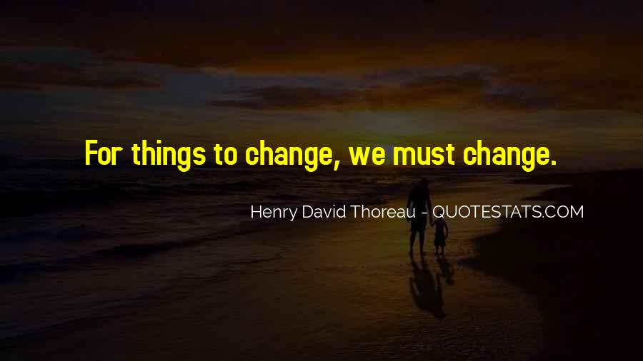 Things Must Change Quotes #1073212