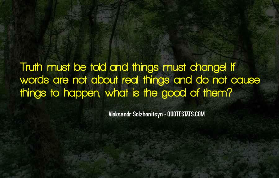 Things Must Change Quotes #1096726