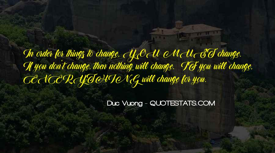 Things Must Change Quotes #1747876