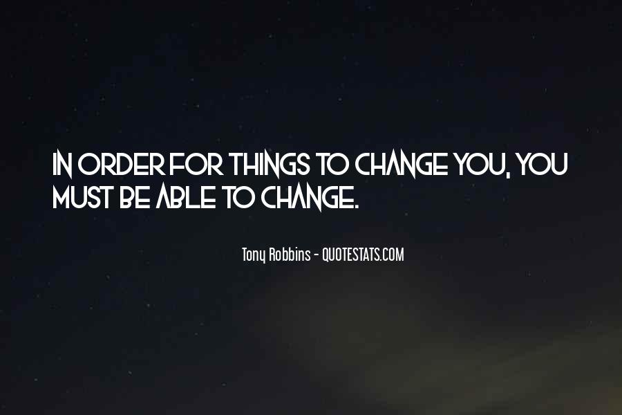 Things Must Change Quotes #195295