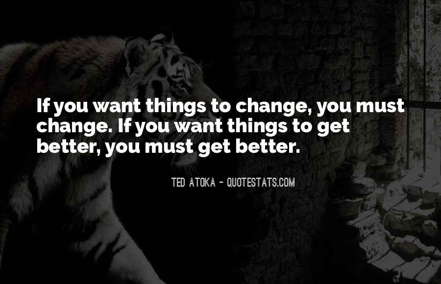 Things Must Change Quotes #759991