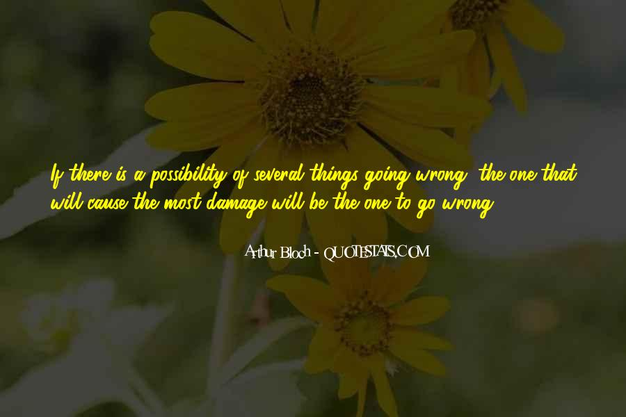 Things Will Go Wrong Quotes #218880