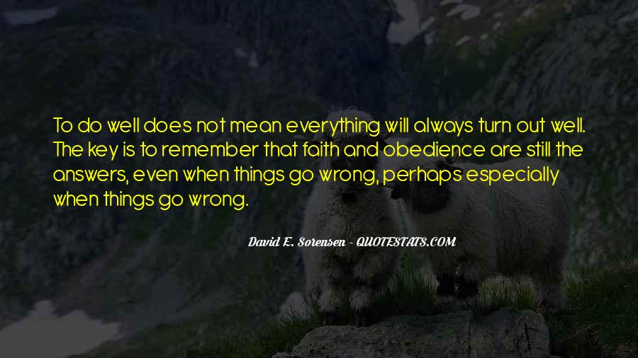 Things Will Go Wrong Quotes #892194