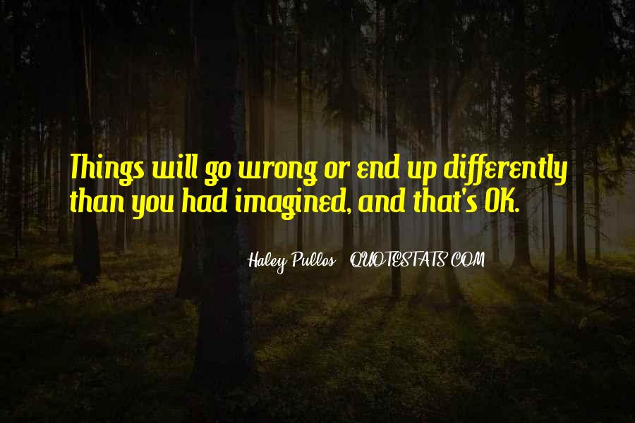 Things Will Go Wrong Quotes #958128