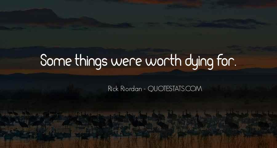 Things Worth Dying For Quotes #1365759