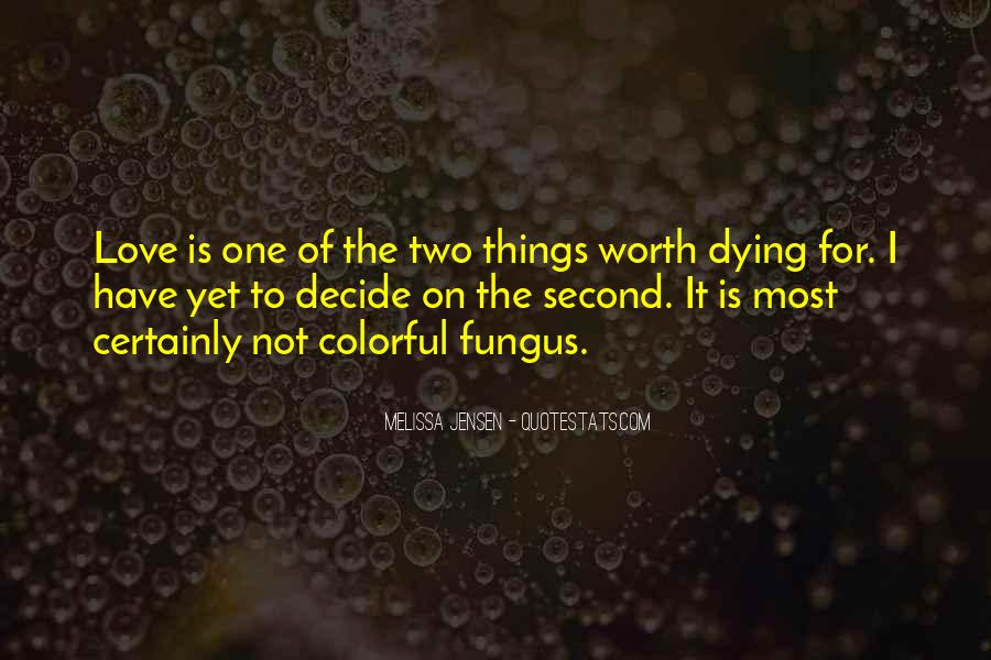 Things Worth Dying For Quotes #1591290