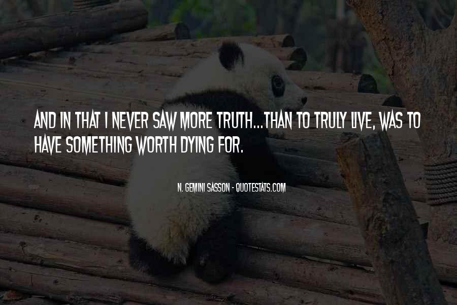 Things Worth Dying For Quotes #214029