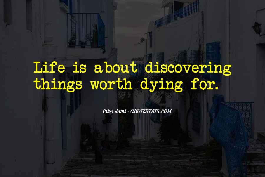 Things Worth Dying For Quotes #238700