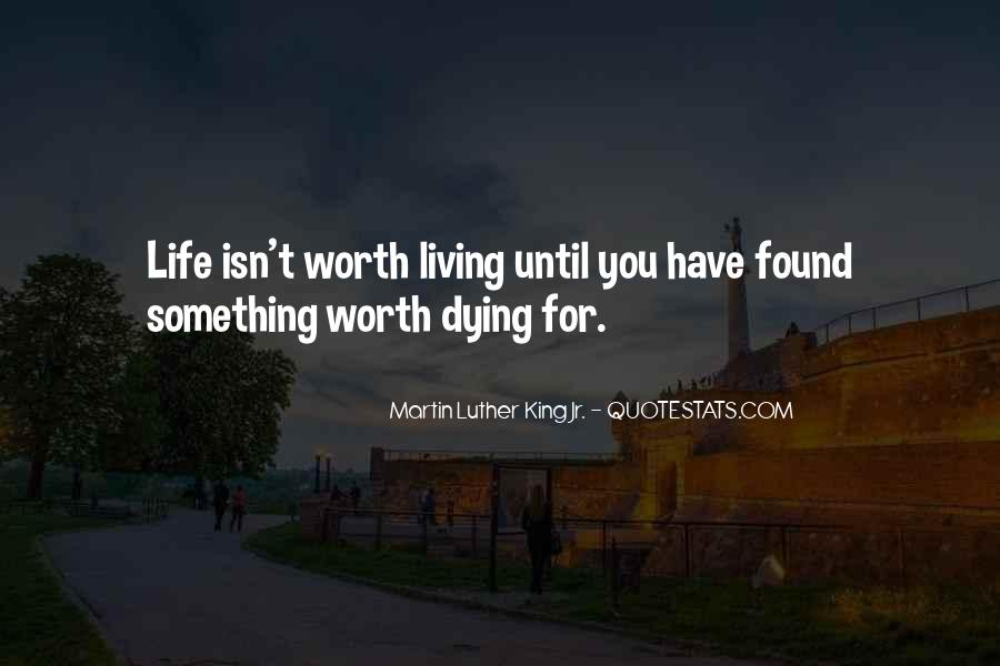 Things Worth Dying For Quotes #391295
