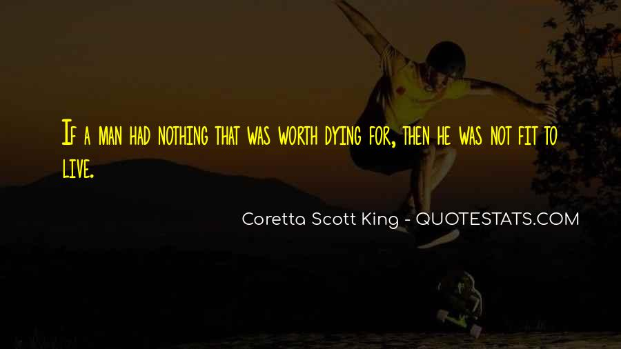 Things Worth Dying For Quotes #461050